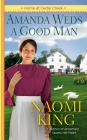 Amanda Weds a Good Man (Home at Cedar Creek #3) Cover Image