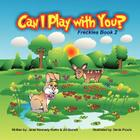 Can I Play With You?: Freckles Book 2 Cover Image