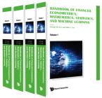 Handbook of Financial Econometrics, Mathematics, Statistics, and Machine Learning (in 4 Volumes) Cover Image