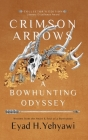 Crimson Arrows: A Bowhunting Odyssey Cover Image