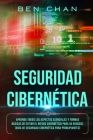Ciberseguridad: Aprenda Todos los Aspectos Esenciales y Formas Bàsicas de Evitar el Riesgo Cibernético Para su Negocio (Guía de Seguri Cover Image