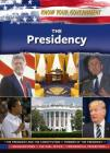 The Presidency (Know Your Government) Cover Image