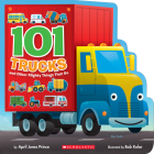 101 Trucks: And Other Mighty Things That Go Cover Image