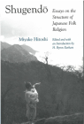 Shugendo: Essays on the Structure of Japanese Folk Religion (Michigan Monograph Series in Japanese Studies #32) Cover Image