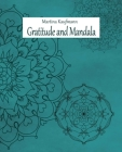 Gratitude and Mandala: Beautiful exercise book for happiness and mindfulness. Thanks daily and note beautiful moments. Relax with mandala col Cover Image