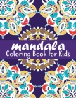 Mandala Coloring Book for Kids: Mandala Coloring Book For Adults With Thick Artist Quality Paper. Cover Image