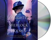 The Daughter of Sherlock Holmes: A Mystery (Daughter of Sherlock Holmes Mysteries #1) Cover Image