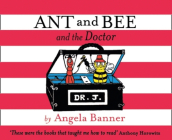 Ant and Bee and the Doctor (Ant and Bee) Cover Image