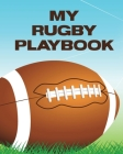 My Rugby Playbook: Outdoor Sports - Coach Team Training - League Players Cover Image
