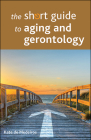 The Short Guide to Aging and Gerontology Cover Image
