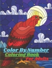 Color By Number Coloring Book For Adults: Color By Number Coloring Book(100 Pages)(Best Book)(Any Girls) Cover Image