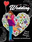 My Love Wedding Coloring Book for Adults: Hand Drawn Desing (Flower, Animals, Teddy Bear and other) for Relaxation and Stress Relief Cover Image