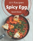 123 Spicy Egg Recipes: Explore Spicy Egg Cookbook NOW! Cover Image