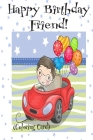 HAPPY BIRTHDAY FRIEND! (Coloring Card): (Personalized Birthday Card for Boys): Inspirational Birthday Messages & Images! Cover Image