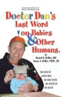 Dr. Dan's Last Word on Babies and Other Humans Cover Image