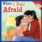 When I Feel Afraid (Learning to Get Along®) Cover Image