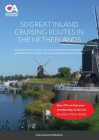 50 Great Inland Cruising Routes in the Netherlands: A guide to cruising on the canals and rivers of the Netherlands, with details of locks, bridges, m Cover Image
