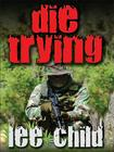Die Trying (Thorndike Famous Authors) Cover Image