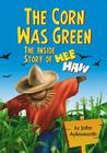 The Corn Was Green: The Inside Story of Hee Haw Cover Image