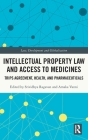 Intellectual Property Law and Access to Medicines: Trips Agreement, Health, and Pharmaceuticals Cover Image