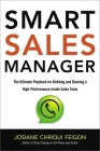 Smart Sales Manager: The Ultimate Playbook for Building and Running a High-Performance Inside Sales Team Cover Image