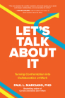 Let's Talk about It: Turning Confrontation Into Collaboration at Work Cover Image