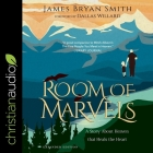 A Room of Marvels Lib/E: A Story about Heaven That Heals the Heart Cover Image