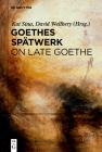 Goethes Spätwerk / On Late Goethe Cover Image