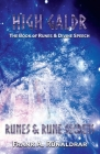 High Galdr Runes and Rune Secrets: The Book of Runes and Divine Speech Cover Image