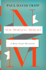 New Morning Mercies: A Daily Gospel Devotional Cover Image