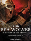 The Sea Wolves: A History of the Vikings Cover Image