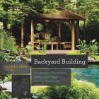 Backyard Building: Treehouses, Sheds, Arbors, Gates, and Other Garden Projects (Countryman Know How) Cover Image