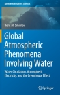 Global Atmospheric Phenomena Involving Water: Water Circulation, Atmospheric Electricity, and the Greenhouse Effect (Springer Atmospheric Sciences) Cover Image