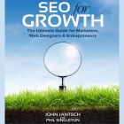 Seo for Growth: The Ultimate Guide for Marketers, Web Designers & Entrepreneurs Cover Image