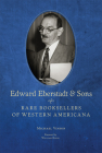 Edward Eberstadt and Sons: Rare Booksellers of Western Americana Cover Image