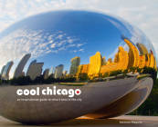 Cool Chicago: An Inspirational Guide to What's Best in the City Cover Image