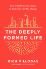 The Deeply Formed Life: Five Transformative Values to Root Us in the Way of Jesus Cover Image