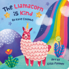 Llamacorn Is Kind, the (Board Book) Cover Image