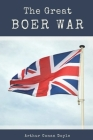 The Great Boer War: with Original Illustrations Cover Image