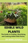 Edible Wild Plants: The guide to finding, identifying and cooking wild edible plants Cover Image