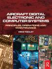 Aircraft Digital Electronic and Computer Systems: Principles, Operation and Maintenance Cover Image