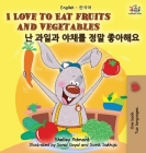 I Love to Eat Fruits and Vegetables: English Korean Bilingual Edition (English Korean Bilingual Collection) Cover Image