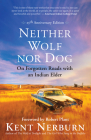 Neither Wolf Nor Dog: On Forgotten Roads with an Indian Elder Cover Image