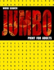 Word Search Jumbo Print For Adults: 149 Jumbo Wordsearch Books For Adults Large Print - Jumbo Large Print Word-Finds Puzzle Book - Include Solution: 1 Cover Image