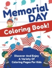 Memorial Day Coloring Book! Discover And Enjoy A Variety Of Coloring Pages For Kids Cover Image