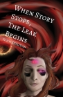 When Story Stops, the Leak Begins Cover Image