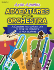 Adventures with the Orchestra: A Complete Instructional Unit to Bring the Orchestra to Your Students Cover Image