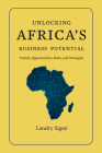 Unlocking Africa's Business Potential: Trends, Opportunities, Risks, and Strategies Cover Image
