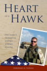 Heart of a Hawk: One Family's Sacrifice & Journey Toward Healing Cover Image