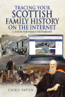 Tracing Your Scottish Family History on the Internet: A Guide for Family Historians (Tracing Your Ancestors) Cover Image